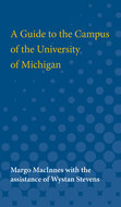 Cover image for 'A Guide to the Campus of the University of Michigan'
