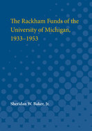 Cover image for 'The Rackham Funds of the University of Michigan, 1933-1953'