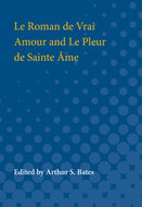 Cover image for 'Le Roman de Vrai Amour and Le Pleur de Sainte Ame'