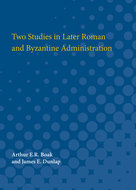 Cover image for 'Two Studies in Later Roman and Byzantine Administration'