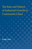 Cover image for 'The Rate and Pattern of Industrial Growth in Communist China'