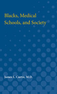Cover image for 'Blacks, Medical Schools, and Society'