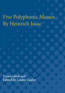 Cover image for 'Five Polyphonic Masses By Heinrich Isaac'