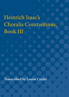 Cover image for 'Heinrich Isaac's Choralis Constantinus, Book III'