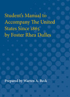 Cover image for 'Student's Manual to Accompany The United States Since 1865 by Foster Rhea Dulles'