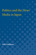 Cover image for 'Politics and the News Media in Japan'