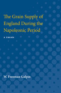 Cover image for 'The Grain Supply of England During the Napoleonic Period'
