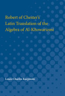 Cover image for 'Robert of Chester's Latin Translation of the Algebra of Al-Khowarizmi'