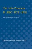 Cover image for 'The Latin Pronouns IS : HIC : ISTE : IPSE'