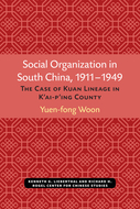 Book cover for 'Social Organization in South China, 1911–1949'