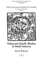 Book cover for 'Tribal and Chiefly Warfare in South America'