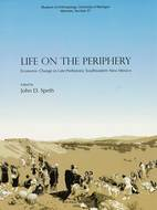 Book cover for 'Life on the Periphery: Economic Change in Late Prehistoric Southeastern New Mexico'