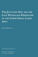 Book cover for 'The Juntunen Site and the Late Woodland Prehistory of the Upper Great Lakes Area'