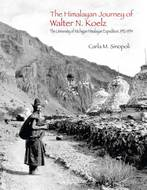 Book cover for 'The Himalayan Journey of Walter N. Koelz'