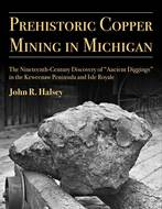 Book cover for 'Prehistoric Copper Mining in Michigan'