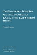 Book cover for 'The Naomikong Point Site and the Dimensions of Laurel in the Lake Superior Region'