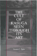 Cover image for 'The Cult of Kasuga Seen Through Its Art'