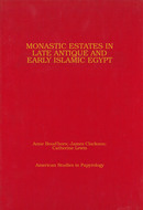 Cover image for 'Monastic Estates in Late Antique and Early Islamic Egypt'