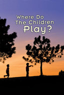 Book cover for 'Where Do the Children Play?'