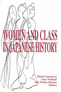Cover image for 'Women and Class in Japanese History'
