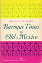 Cover image for 'Baroque Times in Old Mexico'