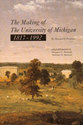 Cover image for 'The Making of The University of Michigan 1817-1992'