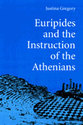 Cover image for 'Euripides and the Instruction of the Athenians'