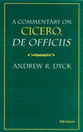 Cover image for 'A Commentary on Cicero, De Officiis'