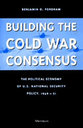 Cover image for 'Building the Cold War Consensus'