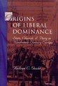 Cover image for 'Origins of Liberal Dominance'