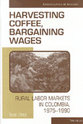 Cover image for 'Harvesting Coffee, Bargaining Wages'