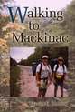 Cover image for 'Walking to Mackinac'