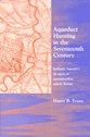 Cover image for 'Aqueduct Hunting in the Seventeenth Century'