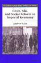 Cover image for 'Cities, Sin, and Social Reform in Imperial Germany'