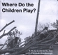 Cover image for 'Where Do The Children Play?'