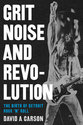 Cover image for 'Grit, Noise, and Revolution'