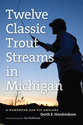Cover image for 'Twelve Classic Trout Streams in Michigan'