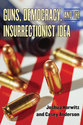 Cover image for 'Guns, Democracy, and the Insurrectionist Idea'