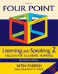 Cover image for 'Four Point Listening and Speaking 2,  Second Edition (with 2 Audio CDs)'