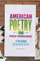 Cover image for 'American Poetry in Performance'