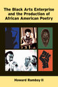 Cover image for 'The Black Arts Enterprise and the Production of African American Poetry'