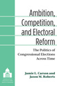 Cover image for 'Ambition, Competition, and Electoral Reform'