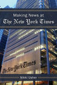 Cover image for 'Making News at The New York Times'