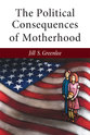 Cover image for 'The Political Consequences of Motherhood'
