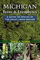 Cover image for 'Michigan Ferns and Lycophytes'