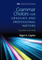 Cover image for 'Grammar Choices for Graduate and Professional Writers, Second Edition'