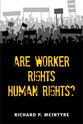 Cover image for 'Are Worker Rights Human Rights?'
