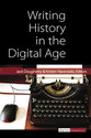 Cover image for 'Writing History in the Digital Age'