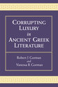 Cover image for 'Corrupting Luxury in Ancient Greek Literature'