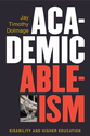 Cover image for 'Academic Ableism'